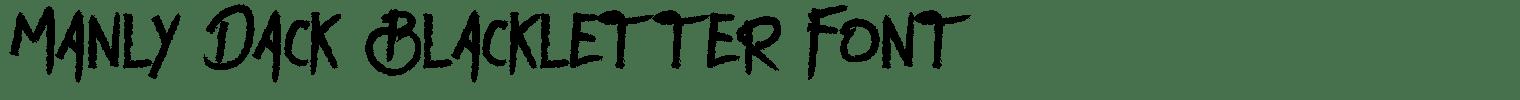Manly Dack Blackletter Font