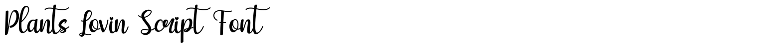 Plants Lovin Script Font