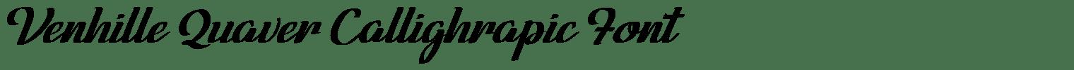 Venhille Quaver Callighrapic Font