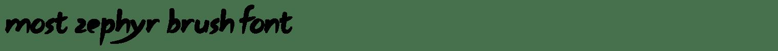Most Zephyr Brush Font
