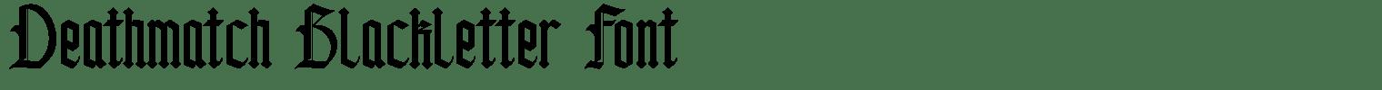 Deathmatch Blackletter Font