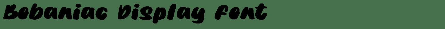 Bobaniac Display Font