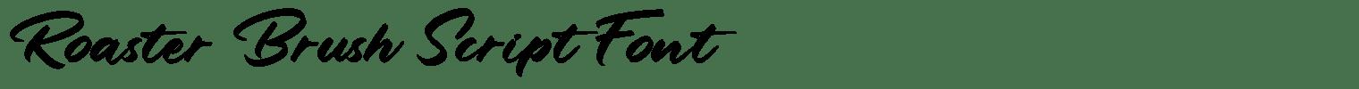 Roaster Brush Script Font