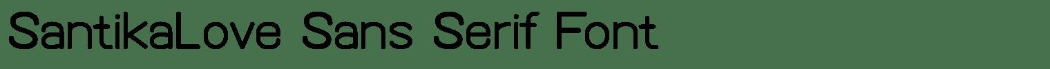 SantikaLove Sans Serif Font