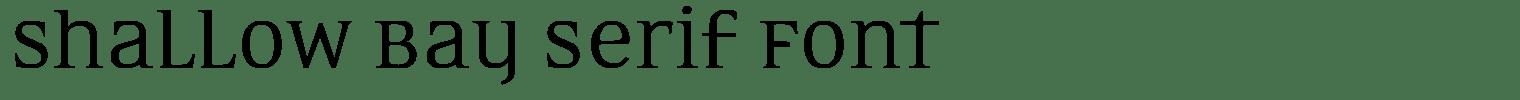 Shallow Bay Serif Font