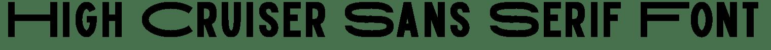 High Cruiser Sans Serif Font
