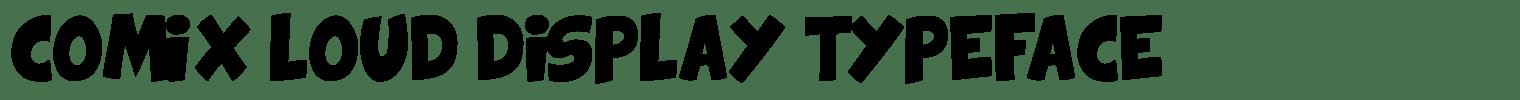 COMIX LOUD DISPLAY TYPEFACE