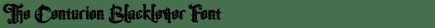 The Centurion Blackletter Font