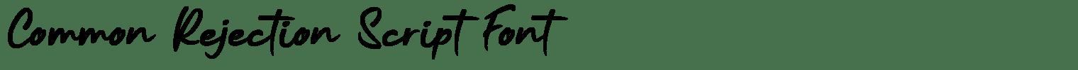 Common Rejection Script Font