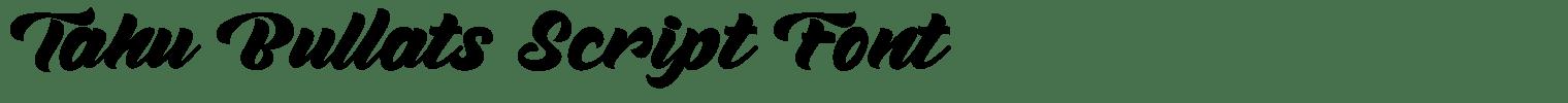 Tahu Bullats Script Font