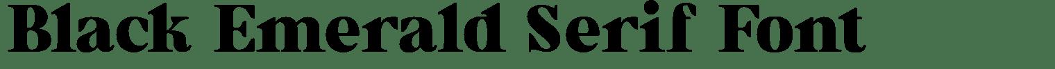 Black Emerald Serif Font