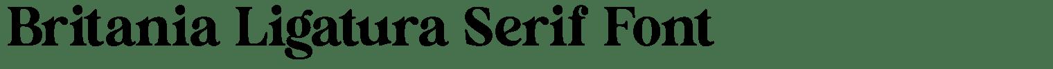 Britania Ligatura Serif Font
