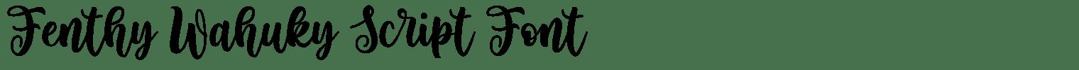 Fenthy Wahuky Script Font
