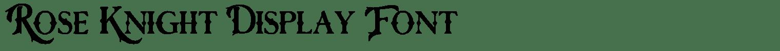 Rose Knight Display Font