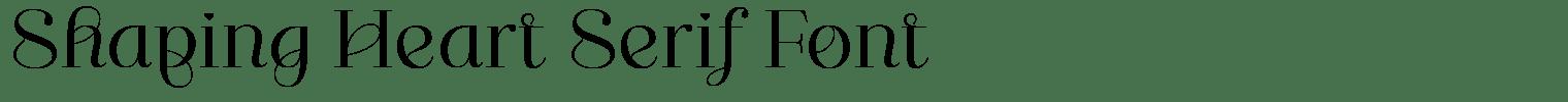 Shaping Heart Serif Font