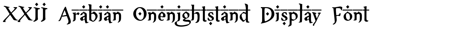 XXII Arabian Onenightstand Display Font
