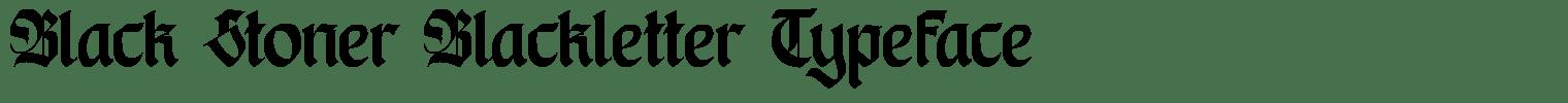 Black Stoner Blackletter Typeface