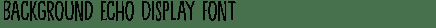 Background Echo Display Font