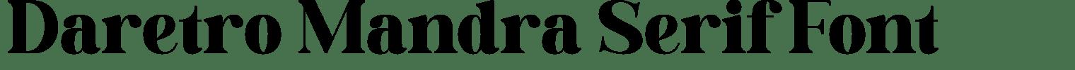 Daretro Mandra Serif Font