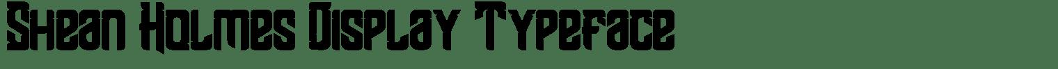 Shean Holmes Display Typeface