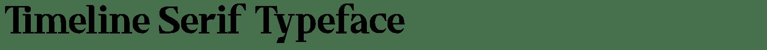 Timeline Serif Typeface