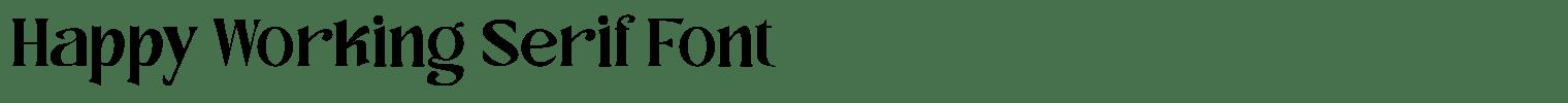 Happy Working Serif Font