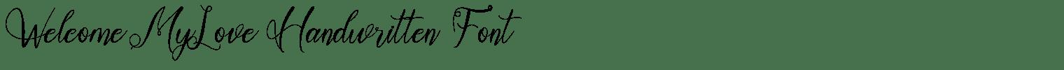 Welcome MyLove Handwritten Font