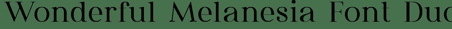 Wonderful Melanesia Font Duo