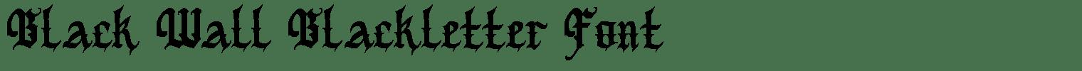 Black Wall Blackletter Font