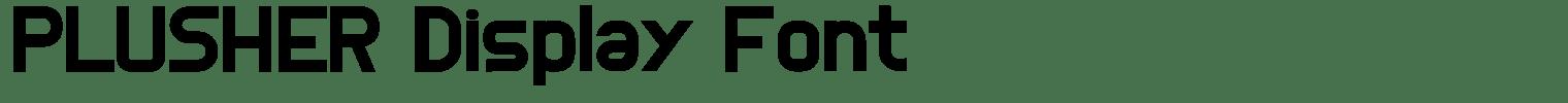 PLUSHER Display Font