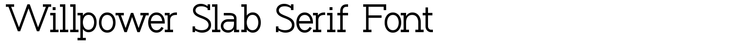 Willpower Slab Serif Font