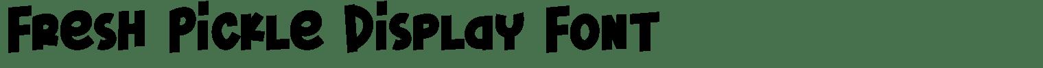 Fresh Pickle Display Font