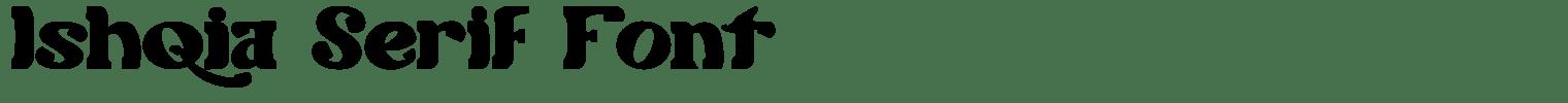 Ishqia Serif Font