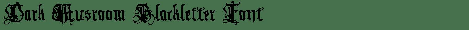 Dark Musroom Blackletter Font