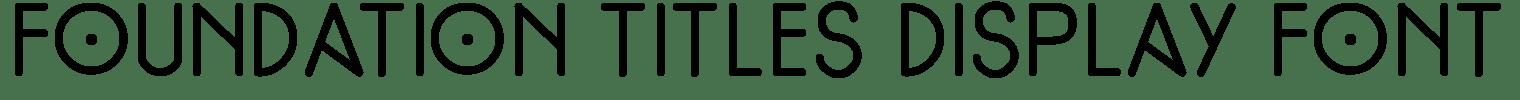 Foundation Titles Display Font