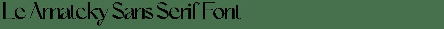 Le Amatcky Sans Serif Font