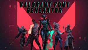 Read more about the article Valorant Font Generator