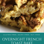 Overnight French Toast Bake | Gluten Free, Dairy Free, Nut Free