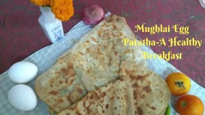Mughlai Egg Paratha-A Healthy Breakfast