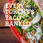 All 29 Torchy's Tacos ranked including the secret menu!