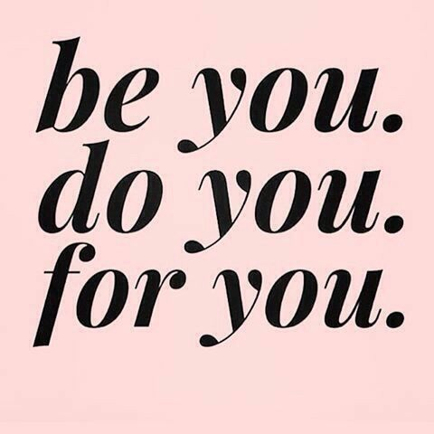 Be you Do you For you