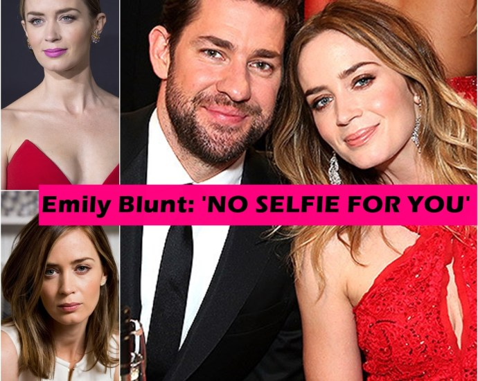 Emily Blunt; 'NO SELFIE FOR YOU'