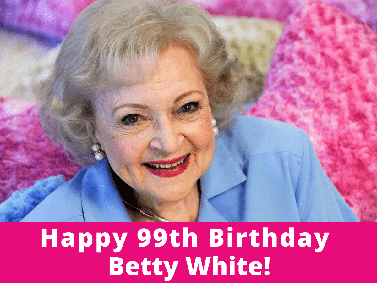 Betty White celebrates her 99th birthday by staying up as late as she wants
