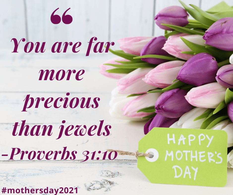 You are far more precious than jewels #mothersday2021