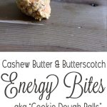 Cashew Butter and Butterscotch Energy Bites! Tastes too good to be healthy....