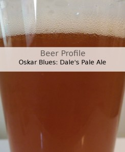 Beer Profile: Oskar Blues Dale's Pale Ale