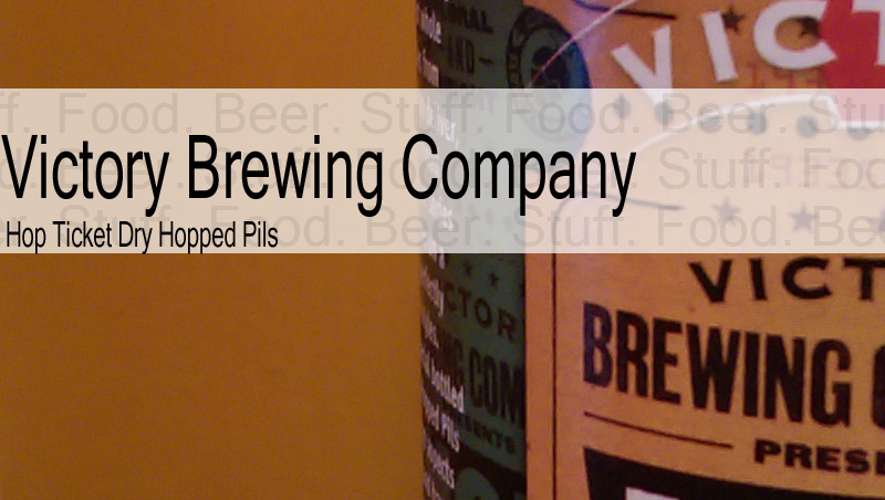 Victory_Brewing_Hop_Ticket_dry_hopped_pils_001