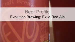 Beer Profile: Evolution Brewing Exile Red Ale