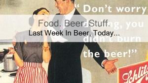 Last Week In Beer, Today… 3/2/15 Edition