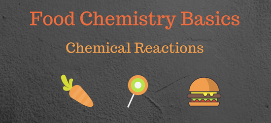 Introducing chemical reactions (for food science)